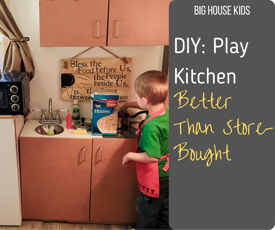Diy Play Kitchen Big House In The Woods
