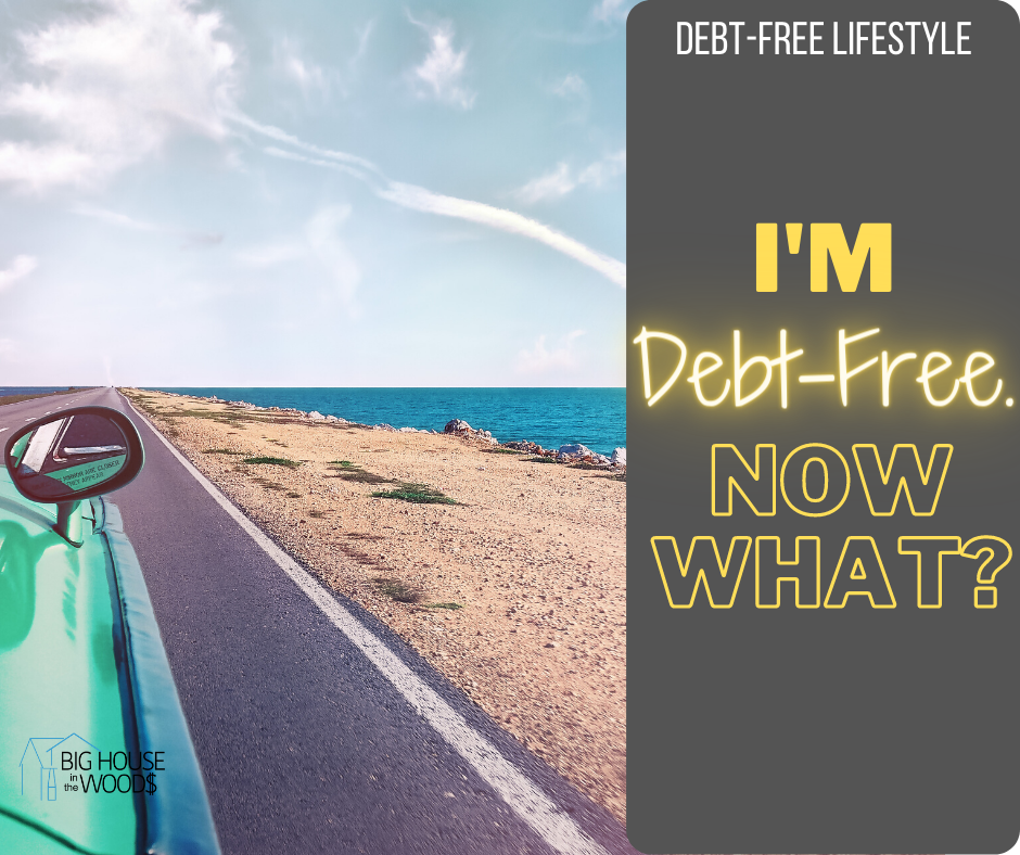 Debt-Free, Now What?