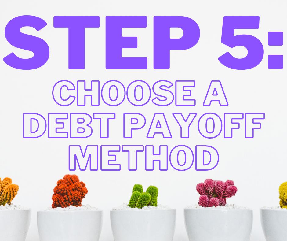 Step 5: Choose a debt payoff method