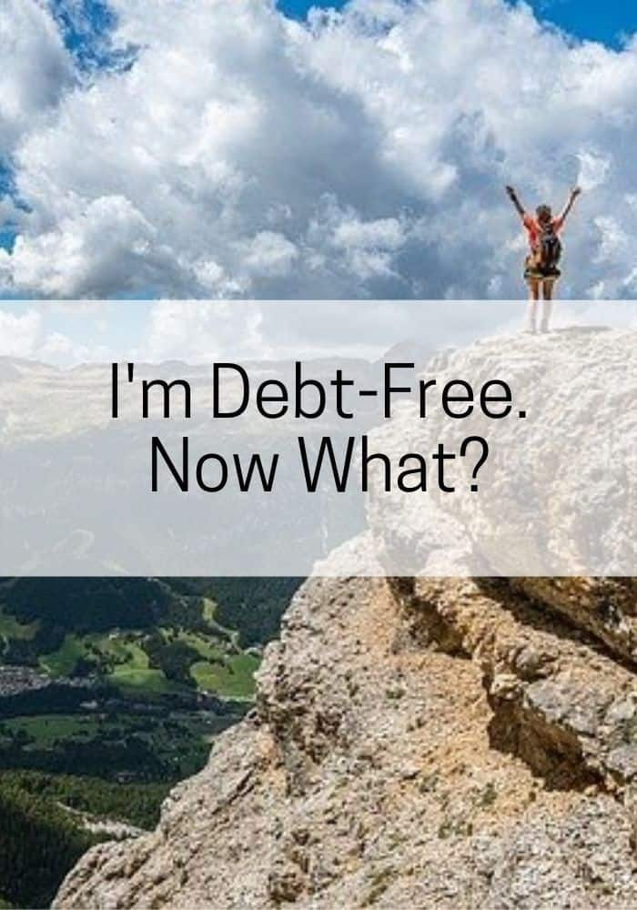 I'm debt free now what